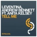 Leventina & Andrew Bennett feat. Anita Kelsey - Tell Me (Original Mix)