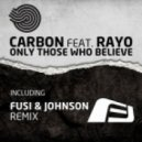 Carbon - Only Those Who Believe (Fusi Johnson Own Space Mix)