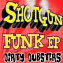 Dirty Dubsters - Shotgun Funk
