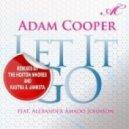 Adam Cooper feat. Alexander Amado - Let It Go (The Hoxton s Remix)