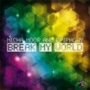 Micha Moor & Epiphony - Break My World (Itay Kalderon & Mr Black Full Vocal Mix)