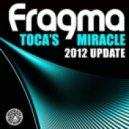 Fragma - Toca's Miracle (Tujamo Remix)