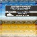 Maksim Palmaxs Feat Irina Makosh - Stars For You (Original Mix)