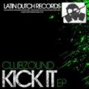 Clubzound - Kick It (Dirty Organ Mix)