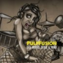 Pulpfusion - Sex Drums Funk & Roll (Funkanomics Remix)