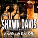 Shawn Davis & Dynasty - Vibe With Me (Johnny Cage Remix)