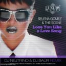 Selena Gomez - Love You Like A Love Song (Dj Nejtrino & Dj Baur Extended Mix)
