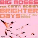 Big Moses feat. Kenny Bobien - Brighter Days (Crazibiza Endless Summer Remix)
