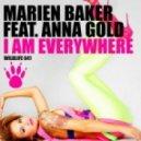 Marien Baker feat. Anna Gold - I Am Everywhere (Original Mix)