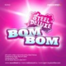 Steel Deluxe - Bom Bom (Radio Edit)