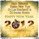 Anya Hibental - Happy New Year (Dj Lan Haydaroff & Dj Smoke Remix)