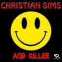 Christian Sims - Acid Killer (Kriss Evans Remix)