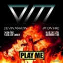 Devin Martin - I'm On Fire (Original Mix)