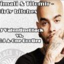 Timati & Titomir - Dirty Bitches (Dj ValentineBlack vs. Dj A-One Bootleg)