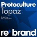 Protoculture - Topaz (Max Graham Remix)