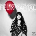 Felix Cartal ft. Polina - Don\'t Turn On The Lights (Original Mix)