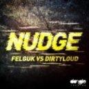 Felguk, Dirtyloud - NUDGE (Original Mix)