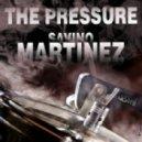 Savino Martinez  - The Pressure (Dub Mix)