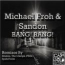 Michael Froh  - Bang Bang (SpekrFreks Remix)