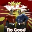 Super Beez - No Good (Vodge Diper Remix)