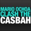 Mario Ochoa - Clash the Casbah