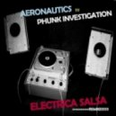 Phunk Investigation, Aeronautics - Electrica Salsa (Gabriel D'Or & Bordoy Remix)