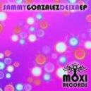 Sammy Gonzalez - Deixa (Mr Sachs Remix)
