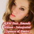 RAW Feat. Amanda Wilson - Intoxicated (Squeeze & Dmitri Phantom 2012 Remix)