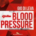 Gio Di Leva - Blood Pressure (Nicola Zucchi Variavision Remix)