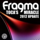 Fragma - Tocas Mircale (Ralph Good & Chris Gant Remix)