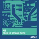 KG - Club In Smoke Tune (Koen Groeneveld Thunderstorm Remix)
