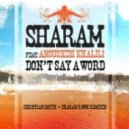 Sharam - Don't Say A Word (feat. Anousheh,  Own Remix)