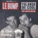 Yolanda Be Cool ft. Crystal Waters - Le Bump (Dj C!ub Bootleg)