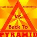 Alex Remark Vs.Robbie Rivera - Back To Pyramid (Dj Vova Beller Mash Up Rework)