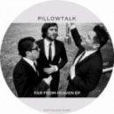 Pillowtalk - Far From Home (Original Mix)