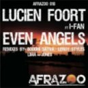 Lucien Foort Ft. I-Fan - Even Angels (Lima & Jones Remix)
