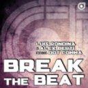 Luis Rondina, Alex Berti, feat. Dot Comma - Break The Beat feat. Dot Comma (MBR vs. Jack Mazzoni Remix)