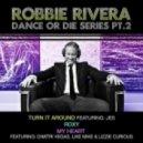 Robbie Rivera - Makes Me Feel Good (Original Mix)