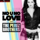 Ela Rose & Gino Manzotti  - No U No Love (The Perez Brothers Remix)