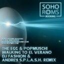The Egg & Popmuschi - Walking To El Verano (Dj Fashion & Andrey S.p.l.a.s.h. Remix)