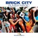 Brick City - Rumba Magic (DJ Chus & David Herrero)