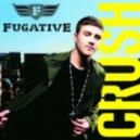 Fugative - Crush (Moto Blanco Remix)
