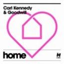 Carl Kennedy & Goodwill  - Home (Original Mix)