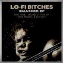 Lo-Fi Bitches - Drops (Hot Shit! Remix)