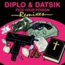 Diplo & Datsik - Pick Your Poison feat. Kay (Figure Remix)