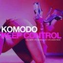 Komodo - Keep Control (Son!k Remix)