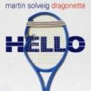 Martin Solveig & Dragonette  - Hello (Myles James Bootleg) (Laidback Luke\'s Edit)