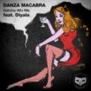 Danza Macabra - Getcha Wiv Me feat Diyala (Original Mix)
