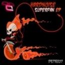 Hardnoise - Super Fan (Original Mix)