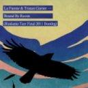 La Fuente & Tristan Garner - Bound By Raven (Ruslanio Tarr Final 2011 Bootleg)